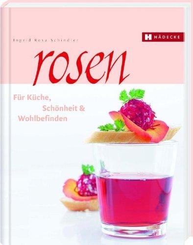 9783775005302: Rosen: für Küche, Schönheit & Wohlbefinden