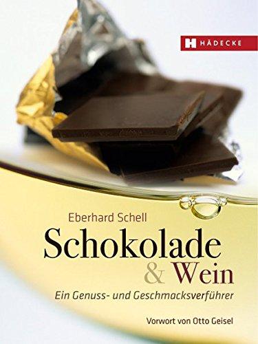 9783775005685: Schokolade & Wein: Ein Genuss- und Geschmacksverführer