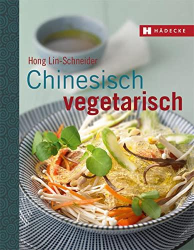 Chinesisch vegetarisch: Lin-Schneider, Hong