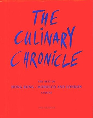 9783775006002: The Culinary Chronicle: The Best of Hong Kong, Morocco/Marokko, London