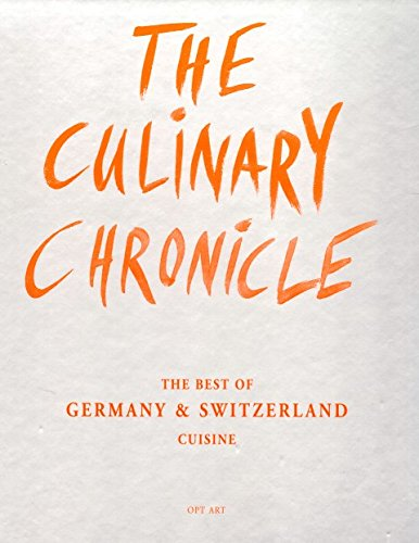 9783775006057: The Culinary Chronicle, Vol.6: The Best of Germany und Switzerland, english and german