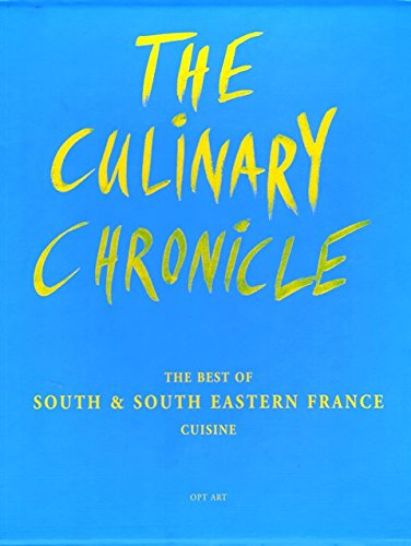 9783775006149: The Culinary Chronicle, Vol.5: The Best of South und South Eastern France, english and french