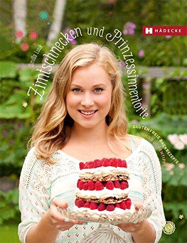 9783775006675: Zimtschnecken und Prinzessinnentorte: Glutenfreie Backrezepte und Küchentipps