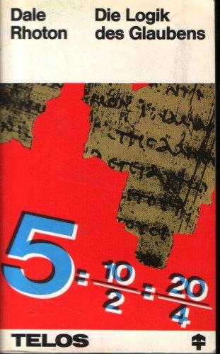 9783775100717: Die Logik des Glaubens (Livre en allemand)