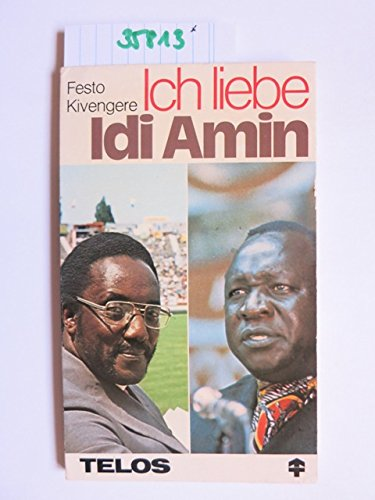 9783775103633: I Love Idi Amin: The Story of Triumph under Fire in the Midst of Suffering and Persecution in Uganda