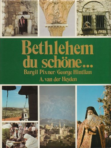 Bethlehem, du schöne . Bargil Pixner ;: Pixner, Bargil, George