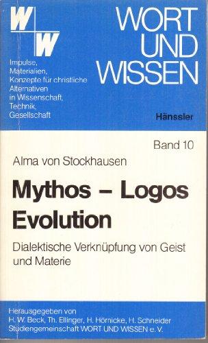 9783775105859: Mythos - Logos - Evolution. Dialektische Verknüpfung von Geist und Materie
