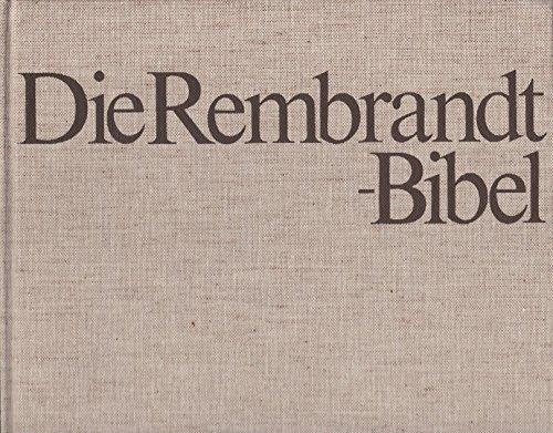 Die Rembrandt-Bibel Band 4. Die Patriarchen .