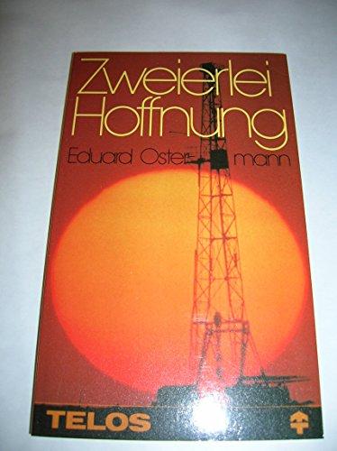 Zweierlei Hoffnung - Ostermann, Eduard
