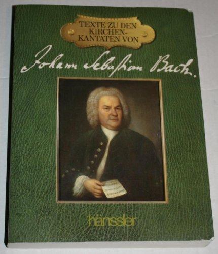 Texte zu den Kirchenkantaten von Johann Sebastian Bach =: The texts to Johann Sebastian Bach's church cantatas (3775109706) by Bach, Johann Sebastian