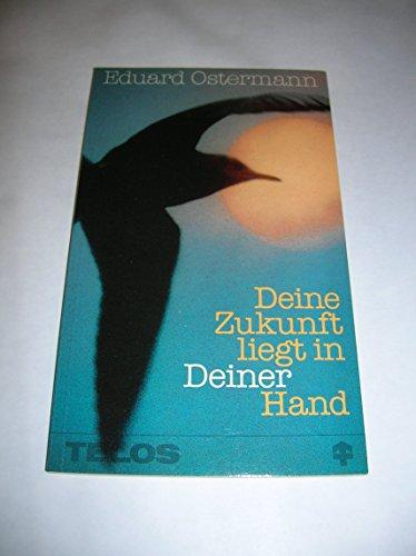 Deine Zukunft liegt in Deiner Hand: Ostermann, Eduard