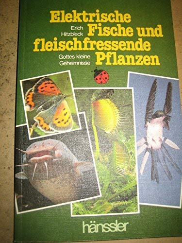 9783775111966: Elektrische Fische und fleischfressende Pflanzen. Gottes kleine Geheimnisse