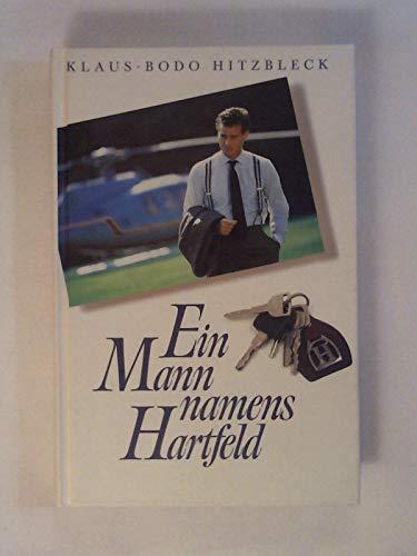 Ein Mann namens Hartfeld: Klaus B Hitzbleck