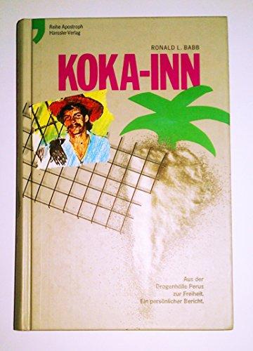 9783775115544: Koka-Inn. Aus der Drogenhölle Perus zur Freiheit. Ein persönlicher Bericht
