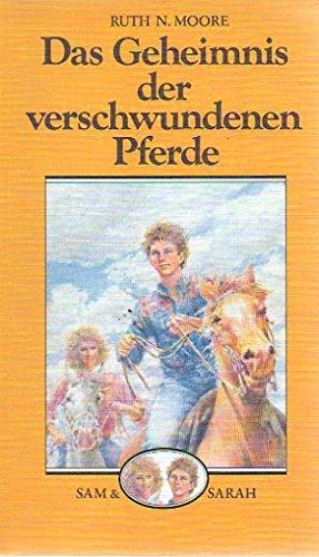 Sam & Sarah [01]: Das Geheimnis der verschwundenen Pferde - Ruth N. Moore