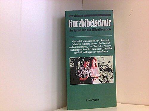 9783775116411: Praxisbuch Kurzbibelschule. So lerne ich die Bibel kennen