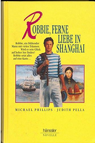 9783775119382: Robbie. Ferne Liebe in Shanghai