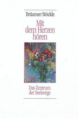 9783775120357: Mit dem Herzen hören: Das Zentrum der Seelsorge (Livre en allemand)
