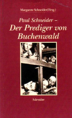 9783775122740: Paul Schneider. Der Prediger von Buchenwald.