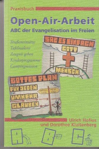 Praxisbuch Open-Air-Arbeit. Das ABC der Evangelisation im: Ulrich Hofius