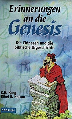 Erinnerungen an die Genesis: Die Chinesen und die biblische Urgeschichte: Nelson, Ethel R.