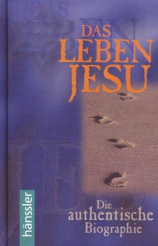 9783775135276: Das Leben Jesu: Die authentische Biographie