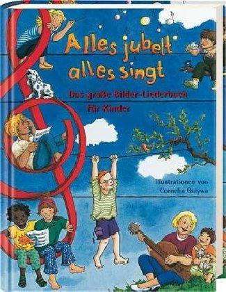 9783775135368: Alles jubelt, alles singt: Das große Bilder-Liederbuch für Kinder