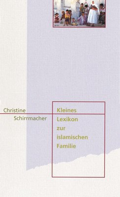 9783775138604: Kleines Lexikon zur islamischen Familie