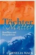 9783775139793: Töchter und Mütter. Beziehung mit Perspektive.