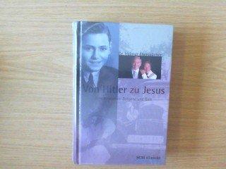 9783775145695: Von Hitler zu Jesus: Leben zwischen Zeitgeist und Gott