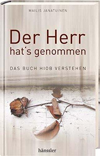 9783775146678: Der Herr hat's genommen: Das Buch Hiob verstehen