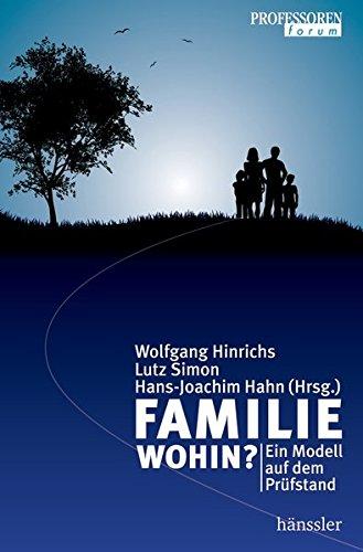 Familie wohin?: Ein Modell auf dem Prüfstand