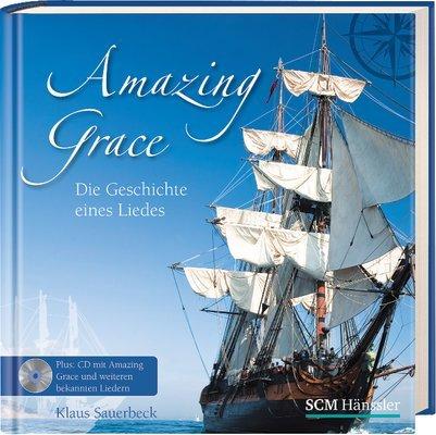 9783775148979: Amazing Grace: Die Geschichte eines Liedes