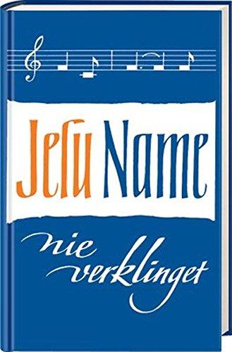 9783775150477: Jesu Name nie verklinget 1: Altes und neues erweckliches Lied