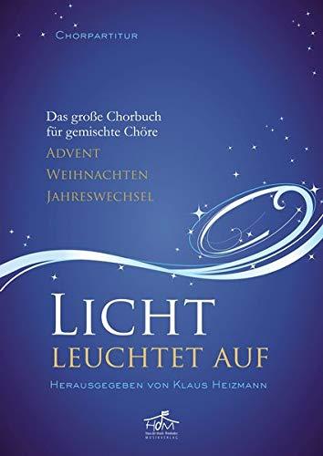 9783775151412: Licht leuchtet auf - Chorpartitur: Das gro�e Chorbuch f�r gemischte Ch�re - Advent, Weihnachten, Jahreswechsel
