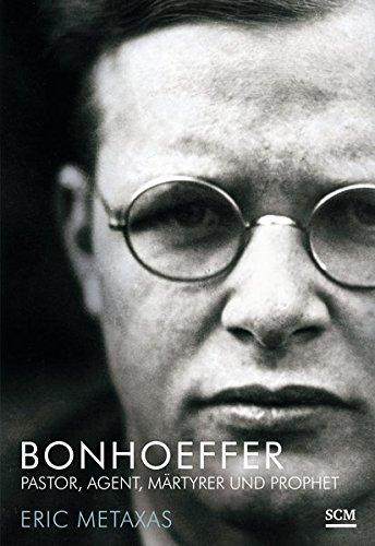 Bonhoeffer: Pastor, Agent, Märtyrer und Prophet (Hardback): Eric Metaxas