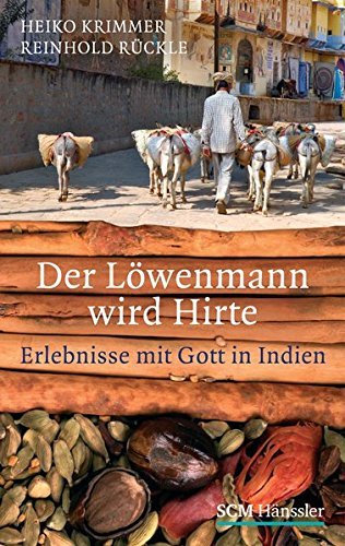 9783775152808: Der L�wenmann wird Hirte: Erlebnisse mit Gott in Indien