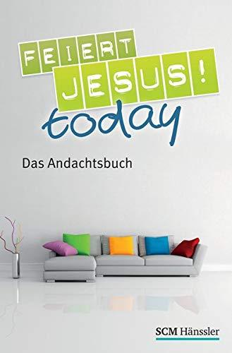9783775153669: Feiert Jesus! - today: Das Andachtsbuch