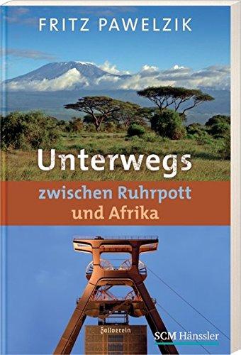 9783775153690: Unterwegs zwischen Ruhrpott und Afrika