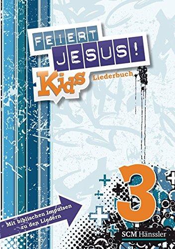 9783775153966: Feiert Jesus! Kids 3 Liederheft: Mit biblischen Impulsen zu den Liedern
