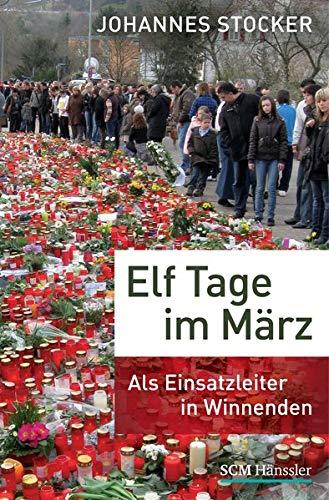 9783775154048: Elf Tage im M�rz: Als Einsatzleiter in Winnenden