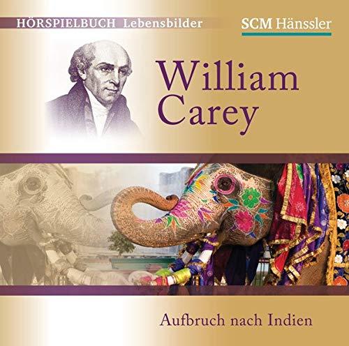 9783775154918: William Carey - Aufbruch nach Indien