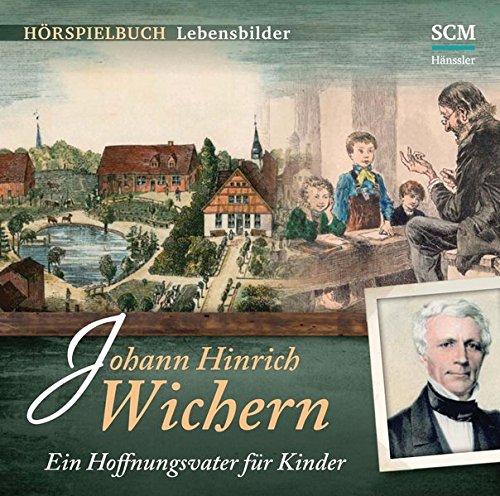 9783775155946: Johann Hinrich Wichern - Ein Hoffnungsvater für Kinder, 1 Audio-CD