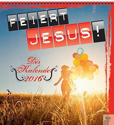 9783775156523: Feiert Jesus! Der Kalender 2016 - Wandkalender: Lieder für ein gutes Jahr