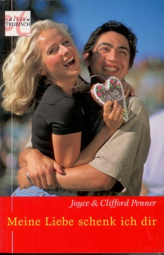 Meine Liebe schenk' ich Dir. (3775191771) by Penner, Joyce; Penner, Clifford