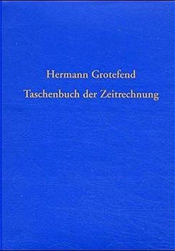 Taschenbuch der Zeitrechnung des deutschen Mittelalters und: Grotefend, Hermann: