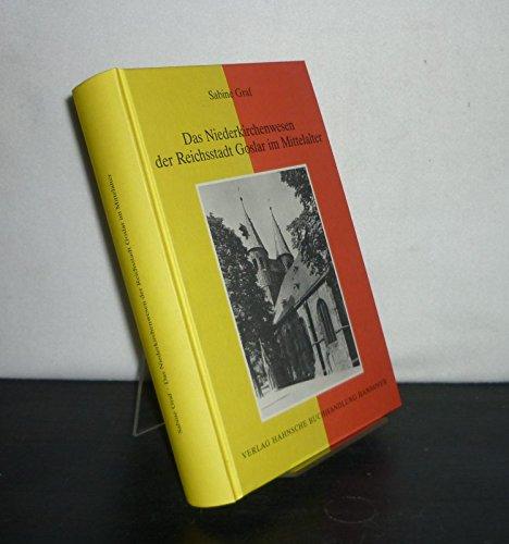 9783775255257: Das Niederkirchenwesen der Reichsstadt Goslar im Mittelalter (Quellen und Studien zur Geschichte des Bistums Hildesheim)