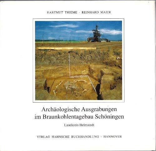 Archaologische Ausgrabungen im Braunkohlentagebau Schoningen, Landkreis Helmstedt (German Edition):...