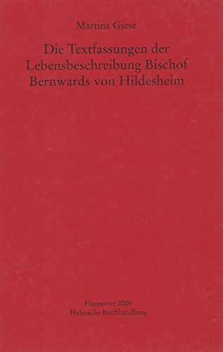 Die Textfassungen der Lebensbeschreibung Bischof Bernwards von Hildesheim.: Giese, Martina.