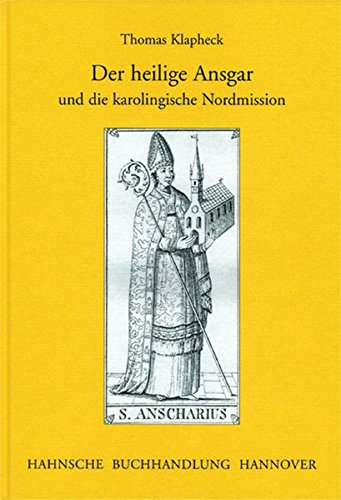 9783775260428: Der heilige Ansgar und die karolingische Nordmission